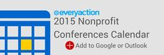 New opportunities to learn valuable information for your nonprofit in 2015! You can even upload these conference dates right into your Google or Outlook Calendar!  Best Nonprofit Conferences of 2015: http://blog.everyaction.com/2015-best-nonprofit-conferences-calendar