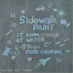 DONE: sidewalk paint recipe - fun alternative to sidewalk chalk. ADD more colouring next time! Craft Activities For Kids, Projects For Kids, Summer Activities, Outdoor Activities, Volcano Activities, Babysitting Activities, Outdoor Learning, Brain Activities, Family Activities