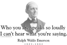 """ThinkerShirts.com presents Ralph Waldo Emerson and his famous quote """"Who you are speaks so loudly i can's hear what you're saying."""" Available in men, women and youth sizes"""