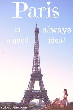 Reasons why Paris is always a good idea!