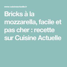 Bricks à la mozzarella, facile et pas cher : recette sur Cuisine Actuelle