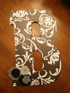 """b for """"battard family"""" <3 wooden letter, scrapbook paper, fabric flowers, modge podge & done!"""