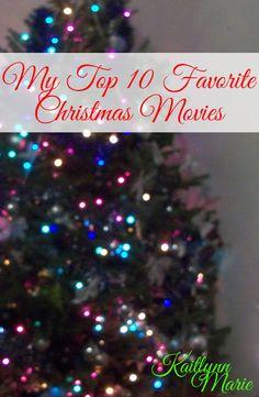 Kaitlynn Marie: My Top 10 Favorite Christmas Movies
