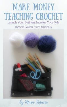 Make Money Teaching Crochet: Launch Your Business, Increase Your Side Income, Reach More Students - Get the inside scoop on how to teach Left Handed Crocheters how to crochet when YOU are a right handed crocheter too!