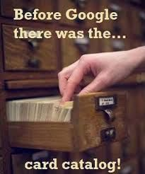 Before computers...It was kinda fun going through the card catalog to find your book. And then you got to to see who else had checked it out by the lending card affixed on the inside cover.