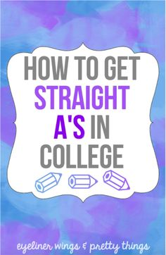 How To Get Straight A's In College - ew & pt
