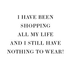 Who has said this before... | Shopping | Style | Shoes | Quote | Funny