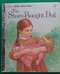 The Store-Bought Doll Little Golden Book 1980's Girls Boys