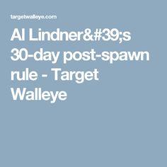 Al Lindner's 30-day post-spawn rule - Target Walleye