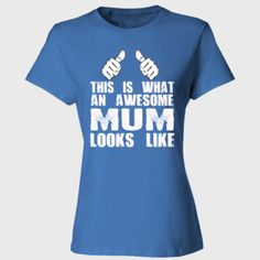 This is What An Awesome Mum Looks Like - Ladies' 4.5 oz., 100% Ringspun Cotton nano-T® T-Shirt