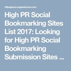 Social Bookmarking Sites: Get Latest High PR Social Bookmarking Sites list for 2020 for best Off-page SEO promotion for your brand. Bookmarking Sites, Submission, Seo