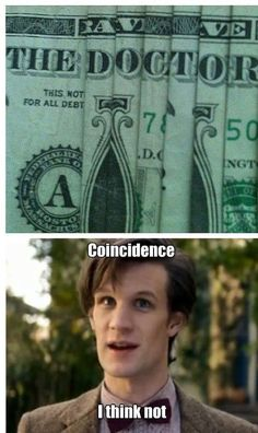 It takes three bills and ten folds, three plus ten equals how many times the doctor regenerates, my mind is blown