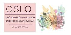 Rowery miejskie w Oslo - Oslo bysykkel. Wszystkie o tym jak wypożyczyć rower miejski w Oslo, zasady korzystania, jak sprawdzić dostępność i ceny.