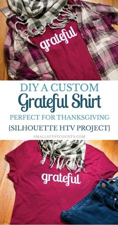 "Learn how to customize a shirt with a Silhouette machine. Download the free ""grateful"" lettering to create your own, perfect for fall weather or Thanksgiving di"
