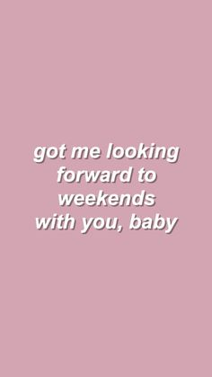 Literally depressed that we won't get to spend weekends together. But Mommy will make our weekends hella fun! Tumblr Quotes, Lyric Quotes, Lyrics, Qoutes, Pastel Quotes, Color Quotes, Wallpaper Quotes, Wallpaper Ideas, Iphone Wallpaper