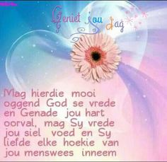 Evening Greetings, Good Morning Greetings, Good Morning Wishes, Good Morning Quotes, Good Morning Prayer, Morning Prayers, Good Morning Good Night, Inspring Quotes, Afrikaanse Quotes