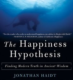 The happiness hypothesis. Jonathan Haidt