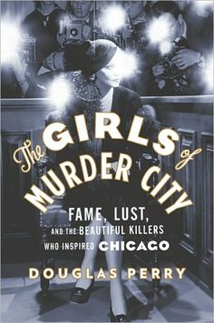 Perry takes readers through the time of prohibition in the gangland of Chicago where newspaper reporter, Maurine Watkins, has elevated two attractive women, Belva Gaertner and Beulah Annan, from simply alleged murderers to media sensations.