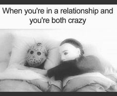 30 Funny (& Totally Accurate) Girlfriend Memes To Share With Your Best Girlfriend Ever Girlfriends of all sorts deserve to feel special on National Girlfriend Day Best Girlfriend Ever, Girlfriend Humor, Clingy Girlfriend, Horror Movies Funny, Scary Movies, Horror Movie Quotes, Horror Movie Characters, Horror Film, Funny Relatable Memes