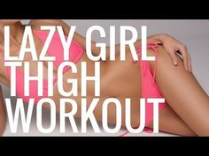 Lazy Girl Thigh Workout - Christina Carlyle