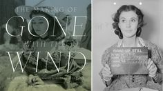 *The Making of Gone with the Wind*, by Steve Wilson
