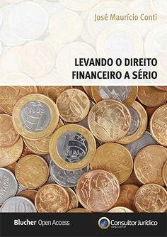 Levando o direito financeiro a sério - José Maurício Conti