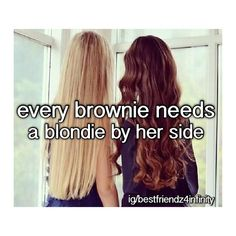 Every Brownie Needs A Blondie Pictures, Photos, and Images for Facebook, Tumblr, Pinterest, and Twitter