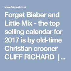 Forget Bieber and Little Mix - the top selling calendar for 2017 is by old-time Christian crooner CLIFF RICHARD | Daily Mail Online