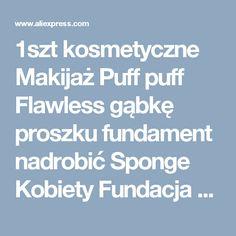 1szt kosmetyczne Makijaż Puff puff Flawless gąbkę proszku fundament nadrobić Sponge Kobiety Fundacja Uroda Kosmetyki w makijaż pędzle i narzędzia z Beauty & Health na Aliexpress.com |  Alibaba Group