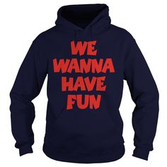 We Wanna Have Fun (Red) T-Shirt #gift #ideas #Popular #Everything #Videos #Shop #Animals #pets #Architecture #Art #Cars #motorcycles #Celebrities #DIY #crafts #Design #Education #Entertainment #Food #drink #Gardening #Geek #Hair #beauty #Health #fitness #History #Holidays #events #Home decor #Humor #Illustrations #posters #Kids #parenting #Men #Outdoors #Photography #Products #Quotes #Science #nature #Sports #Tattoos #Technology #Travel #Weddings #Women