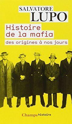 Télécharger Livre Histoire de la mafia : Des origines à nos jours Ebook Kindle Epub PDF Gratuit