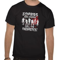 Zombies Are Coming Call The Paramedics T-shirts