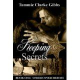Keeping Secrets - Book One- Undercover Heroes (Kindle Edition)By Tammie Clarke Gibbs