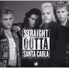 Straight outta Santa Carla - The Lost Boys