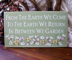 Garden Sign Wood From the Earth We Come Painted by CountryWorkshop, $24.00