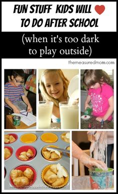 Fun stuff to do after school when it's too dark to play outside!