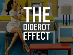 """How The """"Diderot Effect"""" Makes You Spend Like Crazy 