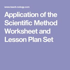 Application of the Scientific Method Worksheet and Lesson Plan Set