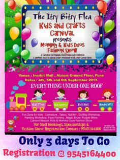 Only 3 days To Go For The Kids & Crafts Carnival @Inorbit Mall. Date 4th 5th n 6th September BOOKING & Fashion Show Registration @ 9545164400