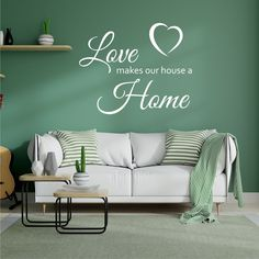 Love Makes Our House A Home Wall Sticker | Wall Sticker Express Outdoor Sofa, Outdoor Furniture, Outdoor Decor, Wall Stickers, Couch, Living Room, How To Make, Home Decor, Wall Clings