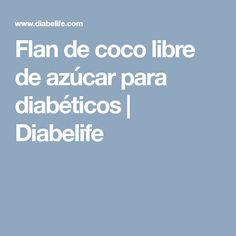 Flan de coco libre de azúcar para diabéticos | Diabelife