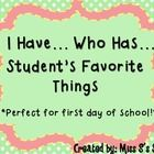 "I Have... Who Has... Student's Favorites edition is a perfect ""get to know you activity."" Each student will have to work with each other to play th..."