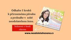 Chcete zvýšit svou sebedůvěru a probudit svůj vnitřní půvab, který má ve svém nitru každá žena? Pak je tento e-book právě pro vás #books #knihy #sebedůvěra #láska #love #neodolatelnazena #stesti #zivot #zena #woman #blog #bloggerlife #life Psychology, Books, Psicologia, Libros, Book, Book Illustrations, Libri