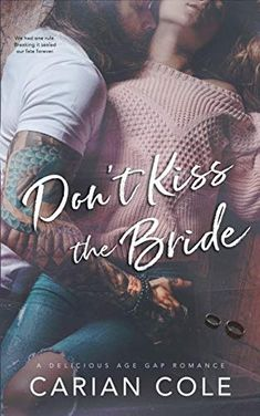 Don't Kiss the Bride: An Age Gap, Marriage of Convenience Romance by Carian Cole Dorian Grey, Science Fiction, Le Clan, Mystery, Bride Book, Under My Skin, Slow Burn, Damsel In Distress, Jersey Girl