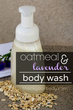 Homemade body wash with oatmeal and lavender. I'm so making this! #oatmeal #lavender #health