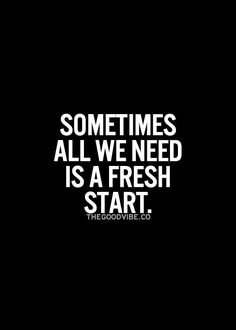Sometimes all we need is a fresh start... wise words #inspiration