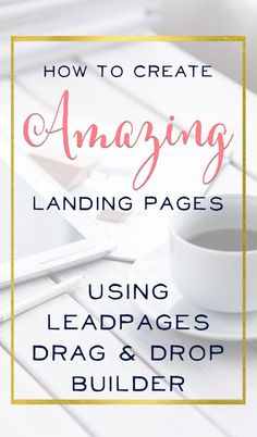LeadPages is an amazing tool for business, but the Standard Builder can be restricting. Learn how to use the Drag & Drop Builder for gorgeous custom pages. Great Online Business Tips here! | brilliantbusinessmoms.com
