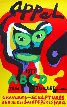 For Sale on - Karel Appel poster for an exhibition at the Galerie ABCD in Paris June-July This poster is New old Stock Paris, Cobra Art, Art Exhibition Posters, Organic Art, Silk Screen Printing, Pictures To Draw, Gravure, Graphic Design Art, Folk Art