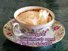 JÓ REGGELT! - donerika.lapunk.hu Good Morning, Pudding, Desserts, Food, Buen Dia, Tailgate Desserts, Deserts, Bonjour, Custard Pudding