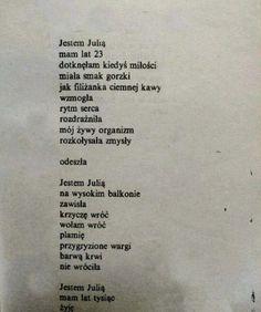 Jestem Julią - Poświatowska Love Breakup, Poem Quotes, Sadness, Thoughts, Sayings, Words, Inspiration, Art, Quotes